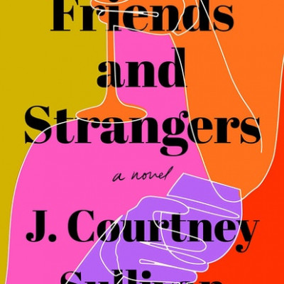 Friends and Strangers by J. Courtney Sullivan | Book Review